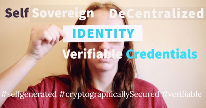 Verifiable Credentials, Decentralized Identity & Self Sovereign Identity